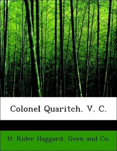 Colonel Quaritch. V. C.