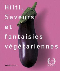Hiltl. Saveurs et fantaisies végétariennes