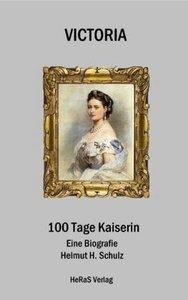 Victoria, 100 Tage Kaiserin