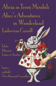 Alicia in Terra Mirabili - Editio Bilinguis Latina et Anglica