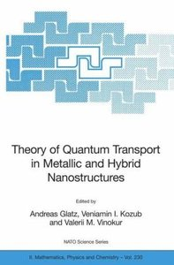 Theory of Quantum Transport in Metallic and Hybrid Nanostructure