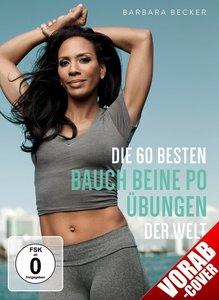Barbara Becker - Die 60 besten Bauch Beine Po Übungen der Welt
