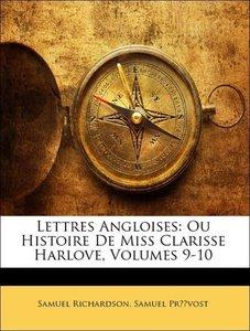 Lettres Angloises: Ou Histoire De Miss Clarisse Harlove, Volumes