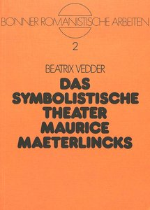 Das Symbolistische Theater Maurice Maeterlincks