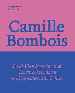 Besuch bei Camille Bombois - dem Jahrmarktartisten, Ringer und K