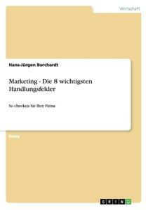 Marketing - Die 8 wichtigsten Handlungsfelder