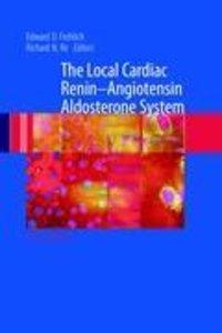 The Local Cardiac Renin-Angiotensin Aldosterone System