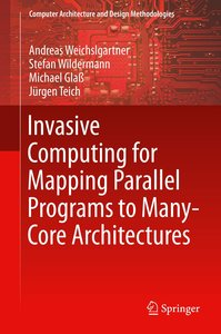 Invasive Computing for Mapping Parallel Programs to Many-Core Ar