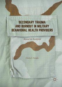Secondary Trauma and Burnout in Military Behavioral Health Provi