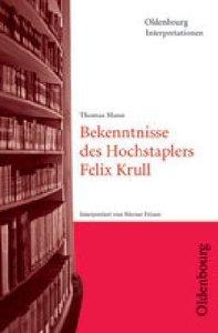 Bekenntnisse des Hochstaplers Felix Krull. Interpretationen