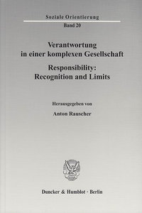 Verantwortung in einer komplexen Gesellschaft / Responsibility: