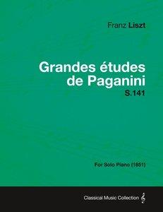 Grandes Etudes de Paganini S.141 - For Solo Piano (1851)