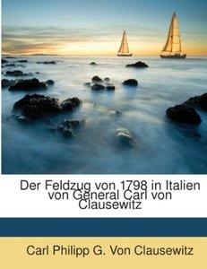 Der Feldzug von 1798 in Italien von General Carl von Clausewitz