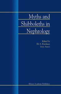 Myths and Shibboleths in Nephrology