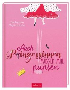 Auch Prinzessinnen müssen mal pupsen