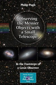 Observing the Messier Objects with a Small Telescope
