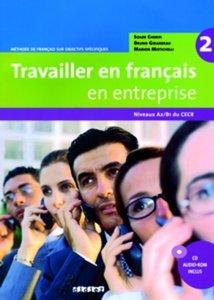 Travailler en français en entreprise Niveau A2/B1. Livre élève m