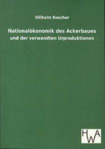Nationalökonomik des Ackerbaues