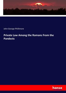 Private Law Among the Romans From the Pandects
