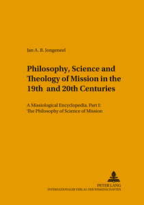 Philosophy, Science, and Theology of Mission in the 19th and 20t
