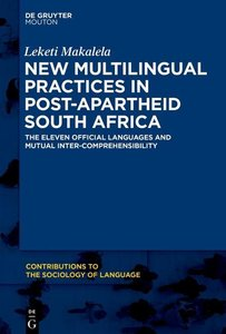 New Multilingual Practices in Post-Apartheid South Africa