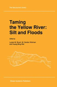 Taming the Yellow River: Silt and Floods