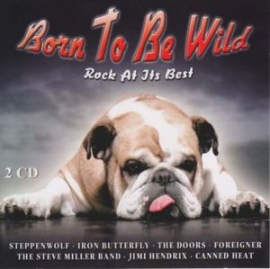 Born To Be Wild-Rock At Its Best