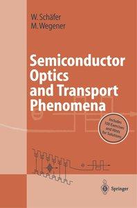 Semiconductor Optics and Transport Phenomena