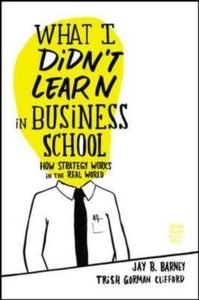 What I Didn\'t Learn in Business School