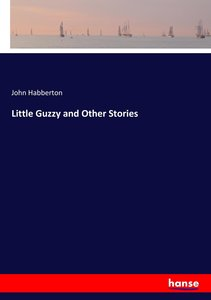 Little Guzzy and Other Stories