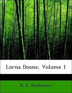 Lorna Doone, Volume 1