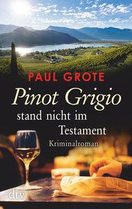 Pinot Grigio stand nicht im Testament