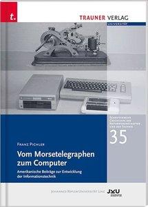 Vom Morsetelegraphen zum Computer