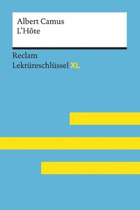 Keßler, Pia: Lektüreschlüssel XL. Albert Camus: L\'Hôte