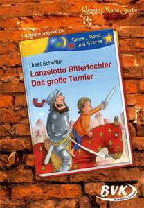 Literaturprojekt \'Lanzelotta Rittertochter, Das große Turnier\'