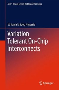Variation Tolerant On-Chip Interconnects