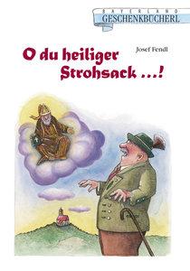 O du heiliger Strohsack