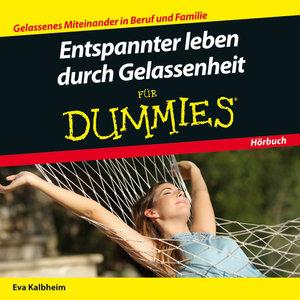 Entspannter leben durch Gelassenheit für Dummies Das Hörbuch