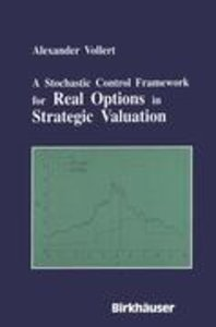 A Stochastic Control Framework for Real Options in Strategic Eva