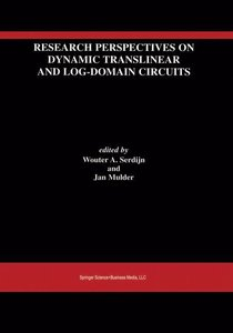 Research Perspectives on Dynamic Translinear and Log-Domain Circ