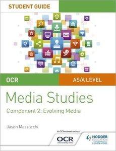 OCR A Level Media Studies Student Guide 2: Evolving Media