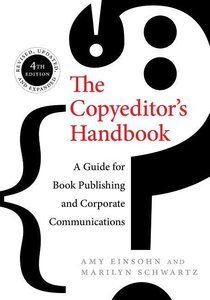 The Copyeditor\'s Handbook: A Guide for Book Publishing and Corp