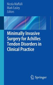 Minimally Invasive Surgery for Achilles Tendon Disorders in Clin