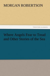 Where Angels Fear to Tread and Other Stories of the Sea