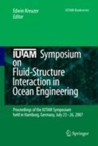 IUTAM Symposium on Fluid-Structure Interaction in Ocean Engineer