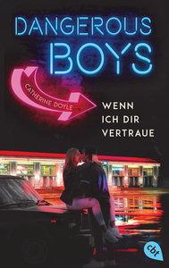Dangerous Boys - Wenn ich dir vertraue