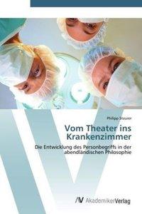 Vom Theater ins Krankenzimmer