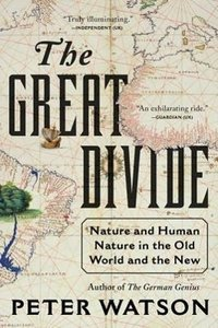 The Great Divide: Nature and Human Nature in the Old World and t