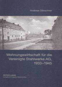 Wohnungswirtschaft für die Vereinigte Stahlwerke AG, 1933-1945