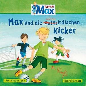 Typisch Max. Max und die überirdischen Kicker